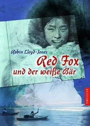 Red Fox und der weiße Bär. Aus: Lloyd-Jones, Robin:
