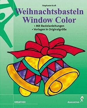 Window Color Weihnachtsmotive : mit Bastelanleitungen ;: Kraft, Stephanie und