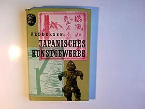 Japanisches Kunstgewerbe : ein Handbuch f|r Sammler: Feddersen, Martin: