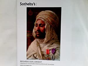 Regards Sur L'Orient, Tableaux et Sculptures Orientalistes: Sotheby's: