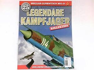 Legendäre Kampfjäger Kollektion 25 : Mikojan-Gurewitsch MIG-21