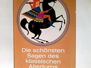 Die schönsten Sagen des klassischen Altertums.: Schwab, Gustav und