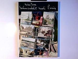 Sehnsucht nach Paris : Ein Fotobuch Text: Jesse, Nico und