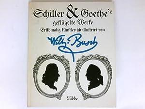 Schiller und Goethe's geflügelte Werke : Ersthmalig: Busch, Wilhelm, Florian