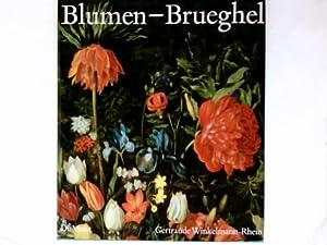 Blumen-Brueghel - (Jan Brueghel d.Ä.) ; Leben: Baumgart, Fritz und