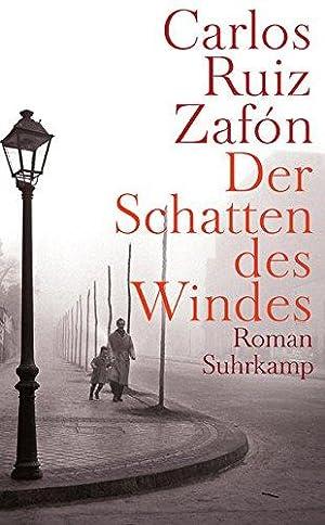 Der Schatten des Windes : Roman. Aus: Ruiz Zafón, Carlos