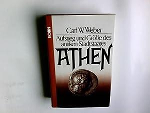 Athen : Aufstieg und Grvsse des antiken: Weber, Karl-Wilhelm: