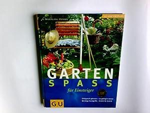 Gartenspa_ f|r Einsteiger : erfolgreich Gdrtnern -: Hensel, Wolfgang, Ursel
