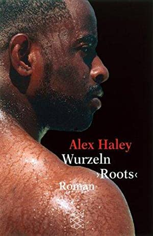 "Wurzeln ""Roots"": Roman: Haley, Alex:"