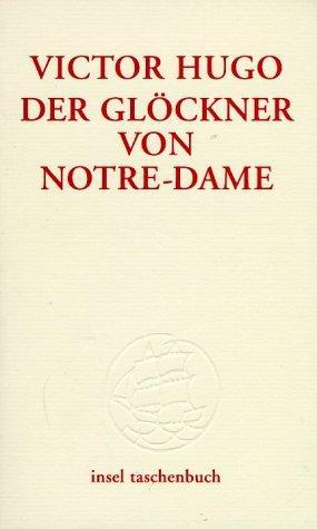 Der Glöckner von Notre-Dame. Aus dem Franz.: Hugo, Victor und