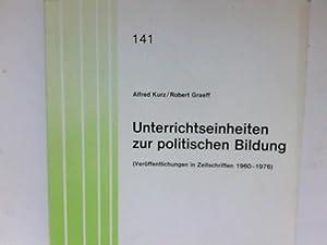 Unterrichtseinheiten zur politischen Bildung : (Veröffentlichungen in: Kurz, Alfred und
