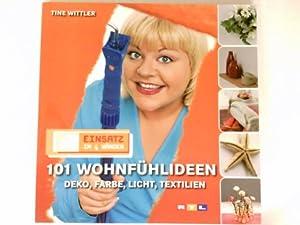 Einsatz in 4 Wänden; 101 Wohnfühlideen : Wittler, Tine: