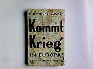 Kommt Krieg in Europa?. H. R. Knickerbocker.: Knickerbocker, Hubert R.