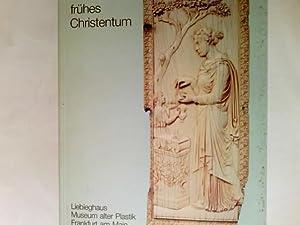 Spätantike und frühes Christentum : Ausstellung im: Beck, Herbert Hrsg.,