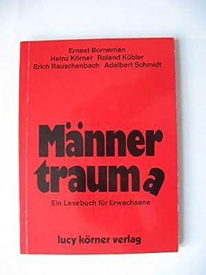 Männertraum(a) : e. Lesebuch für Erwachsene. Heinz: Körner, Heinz (Hrsg.)