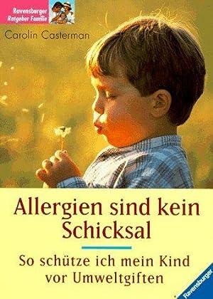 Allergien sind kein Schicksal : so schütze: Casterman, Carolin: