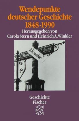 Wendepunkte deutscher Geschichte : 1848 - 1990.: Stern, Carola (Hrsg.)
