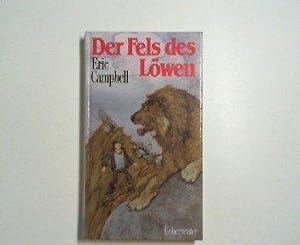 Der Fels des Löwen. Dt. von Imma: Campbell, Eric: