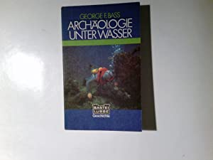Archäologie unter Wasser. George F. Bass. Aus: Bass, George Fletcher: