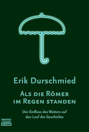 Als die Römer im Regen standen : Durschmied, Erik: