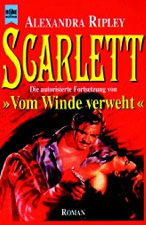 Scarlett : Roman. Aus dem Amerikan. von: Ripley, Alexandra:
