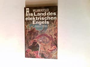 Ins Land des elektrischen Engels : Science-fiction-Roman.: Rotsler, William und