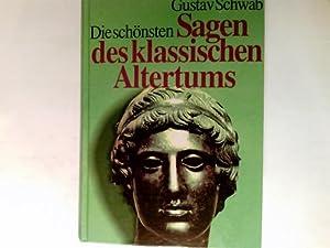 Die schönsten Sagen des klassischen Altertums.: Schwab, Gustav (Hrsg.)