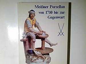 Meissner Porzellan von 1710 bis zur Gegenwart: Mayr, Hans: