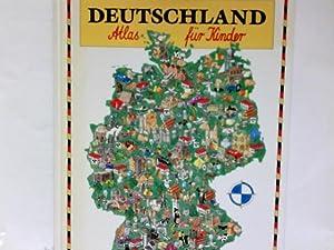Deutschland, Atlas für Kinder. [Red.: Hannes Deiner: Deiner, Hannes und