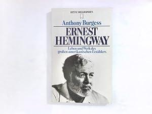 Ernest Hemingway : Leben u. Werk d.: Burgess, Anthony: