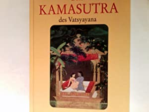 Das Kamasutra.: Vatsyayana und Hilmar