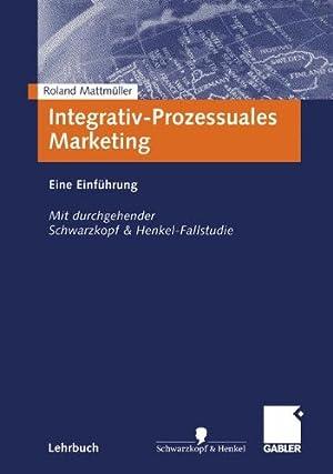 Integrativ-prozessuales Marketing : eine Einführung ; mit: Mattmüller, Roland: