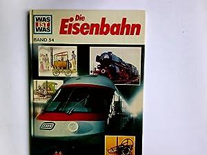Die Eisenbahn. von. Ill. von Anne-Lies Ihme: Reichardt, Hans: