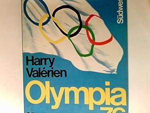 Olympia : 76 ; Montreal, Innsbruck.: Valérien, Harry Hrsg.