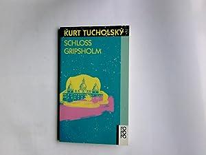 Schloss Gripsholm : e. Sommergeschichte. Rororo ;: Tucholsky, Kurt: