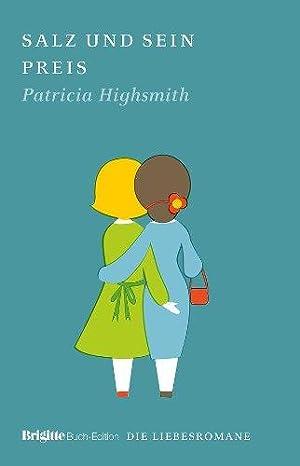 Salz und sein Preis. Mit einer autobiogr.: Highsmith, Patricia und