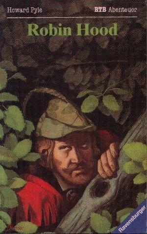 Robin Hood. [Aus d. Engl. übers. u.: Pyle, Howard: