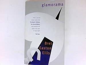 Glamorama : A Novel.: Ellis, Bret Easton: