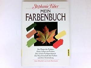 Mein Farbenbuch : d. Magie d. Farben: Faber, Stephanie und
