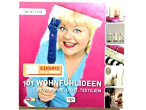 Einsatz in vier Wänden 2. 101 Wohlfühlideen: Tine, Wittler: