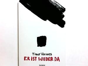 Er ist wieder da : Roman.: Vermes, Timur: