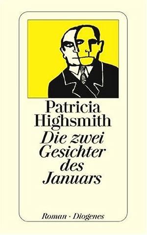 Die zwei Gesichter des Januars : Roman.: Highsmith, Patricia: