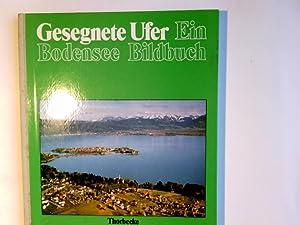Gesegnete Ufer : Bodensee-Bildbuch = The charm: Lauterwasser, Siegfried, Werner