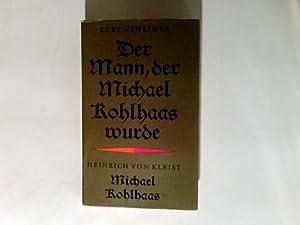 Der Mann, der Michael Kohlhaas wurde.: Neheimer, Kurt und