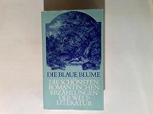 Die blaue Blume - Die schönsten romantischen: Hermann, Kesten: