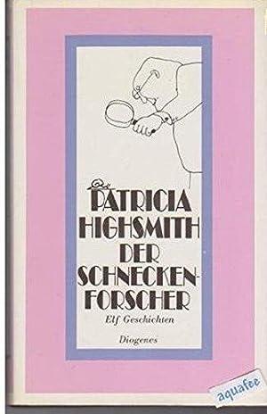 Der Schneckenforscher: Highsmith, Patricia: