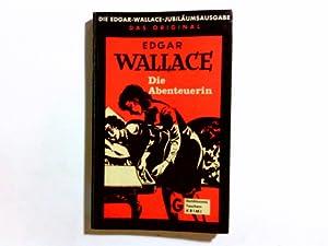 Die Abenteuerin : Kriminalerzählungen = Four square: Wallace, Edgar: