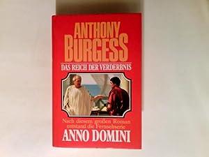 Das Reich der Verderbnis : Roman.: Burgess, Anthony und