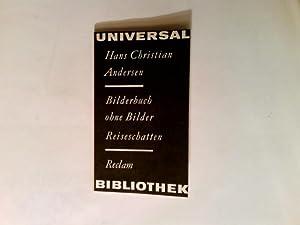 Bilderbuch ohne Bilder; Reiseschatten von einem Ausfluge: Andersen, Hans Christian: