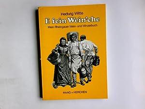E fein Wein'che : mein Rheingauer Wein-: Witte, Hedwig: